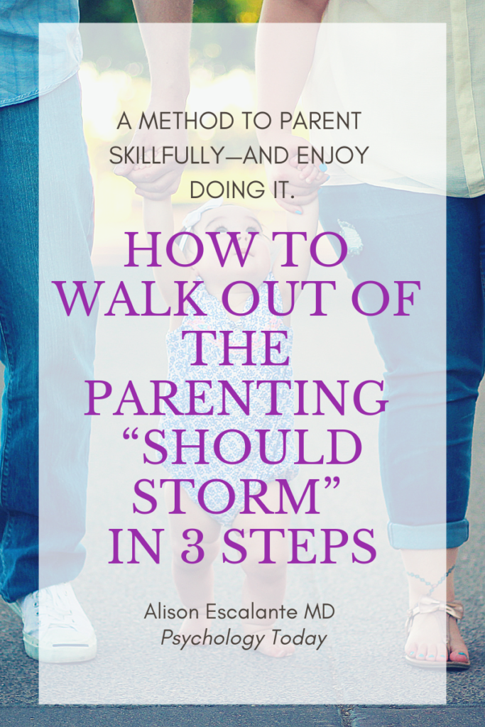 Pin for How to Walk Out of the Parenting ShouldStorm in 3 Steps.