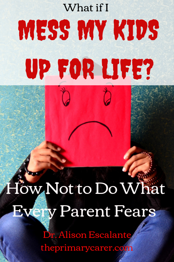 What if I Mess My Kids Up for Life? How Not to Do What Every Parent Fears. #parenting #anxiety #mentalhealth #shouldstorm #motherhood
