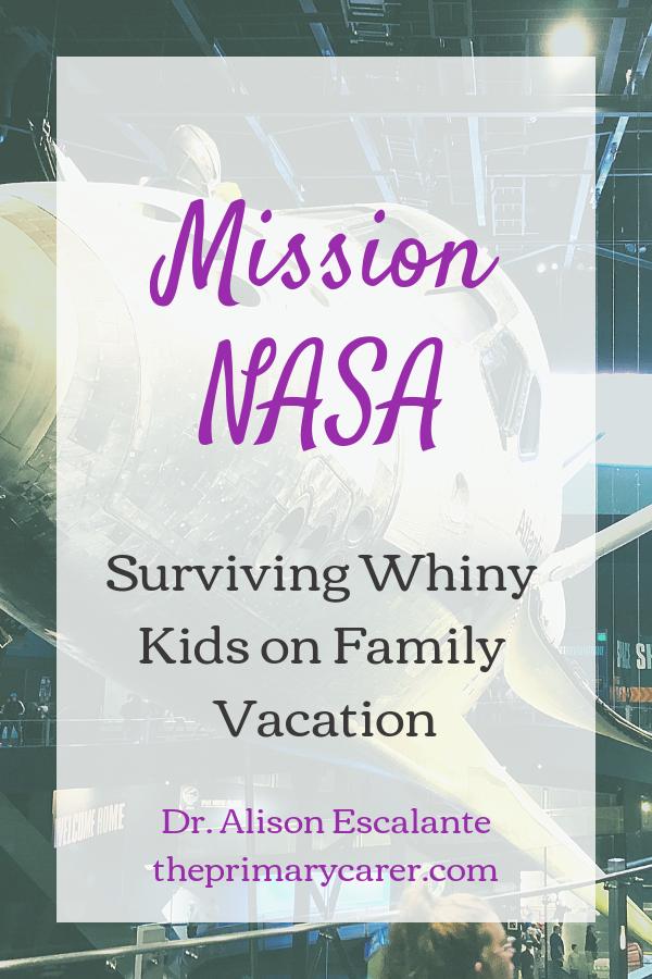 Mission Nasa: Surviving Whiny Kids on Family Vacation. #kids #parenting #parentingtips #waiting #NASA