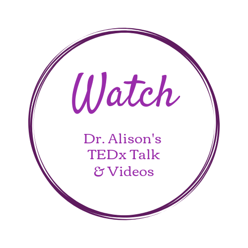 Watch Dr. Alison's TEDx Talk and Videos