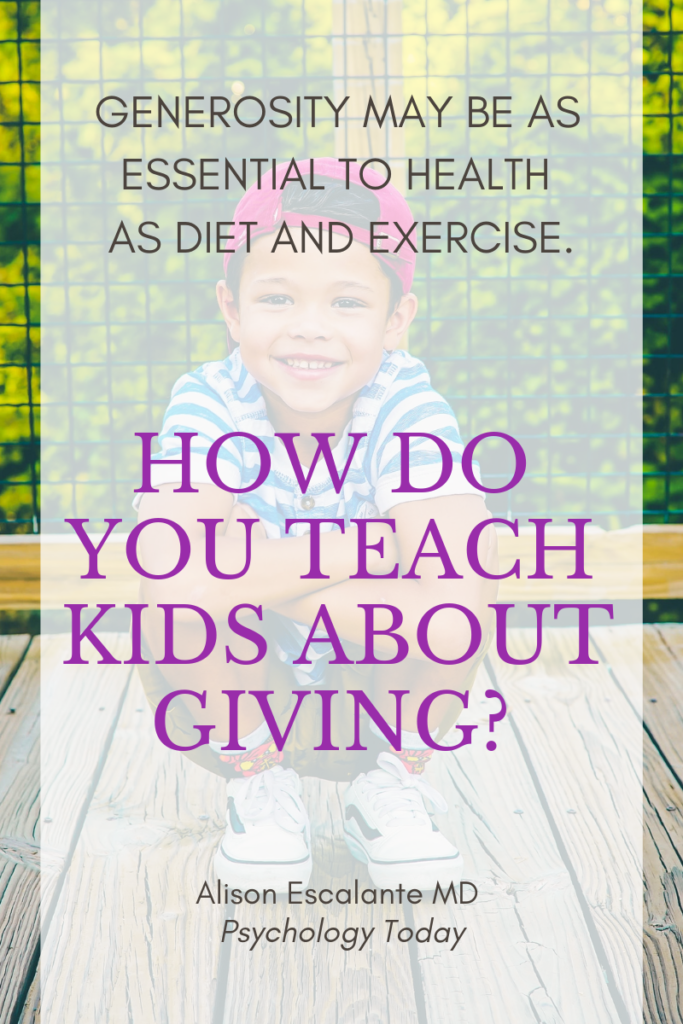 How Do You Teach Kids About Giving? Generosity may be as essential to health as diet, exercise and sleep. #parenting #generosity #mentalhealth #happiness #kids