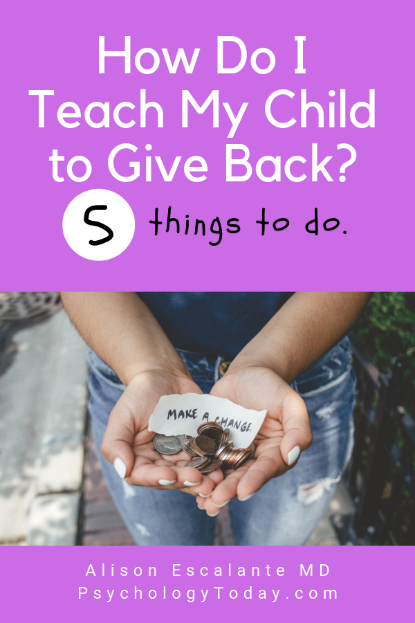 How Do I Teach My Child to Give Back? 5 things to do. #parentingtips #effectiveparenting #giving