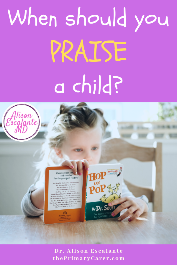 When Should I Praise My Child? Praise can either make our kids anxious and insecure or brave and confident. It all depends on how we do it. Alison Escalante MD. #parentingtips #parentinghacks #confidentkids #praise