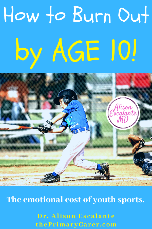 How to Burn Out by Age 10. The emotional cost of youth sports. NO PARENT PLANS TO LET YOUTH SPORTS TAKE OVER THEIR FAMILY LIFE UNTIL IT HAPPENS. BUT WITH HIGH INTENSITY TRAINING AND MISSING OUT ON OTHER IMPORTANT ACTIVITIES OF CHILDHOOD, KIDS ARE BURNING OUT. #parentingtips #sports #parenting #burnout